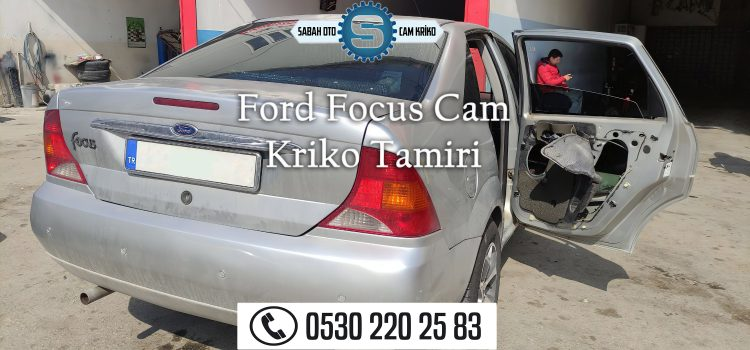 Ford Focus Cam Kriko Tamiri