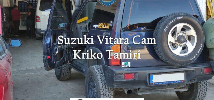 Suzuki Vitara Cam Kriko Tamiri